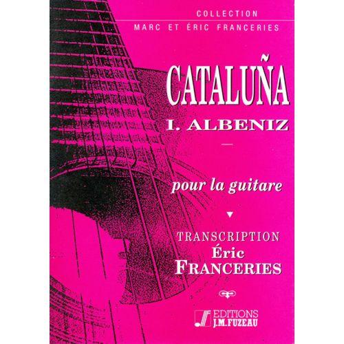 ANNE FUZEAU PRODUCTIONS ALBENIZ ISAAC - CATALUNA - GUITARE
