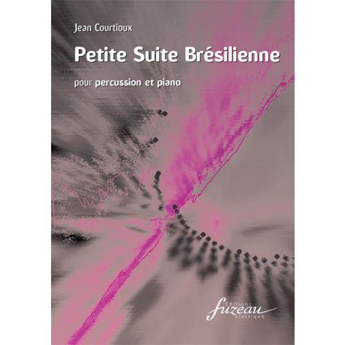 ANNE FUZEAU PRODUCTIONS COURTIOUX J. - PETITE SUITE BRESILIENNE - PERCUSSION, PIANO