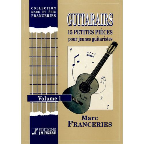 ANNE FUZEAU PRODUCTIONS FRANCERIES MARC - GUITARAIRS VOL. 1 - GUITARE
