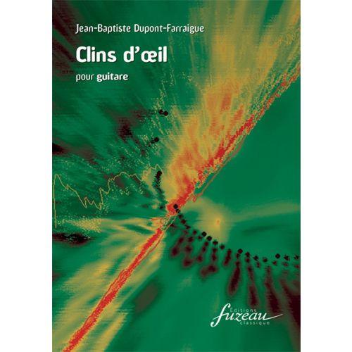 ANNE FUZEAU PRODUCTIONS DUPONT-FARRAIGUE J.B. - CLINS D'OEIL - GUITARE