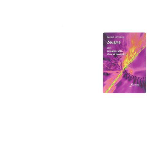 ANNE FUZEAU PRODUCTIONS CARLOSEMA B. - ZEUGMA - SAXOPHONE, PERCUSSIONS