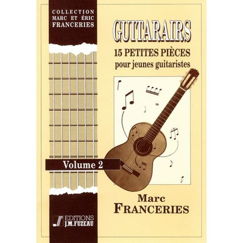 ANNE FUZEAU PRODUCTIONS FRANCERIES MARC - GUITARAIRS VOL. 2 - GUITARE