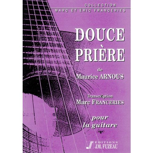 ANNE FUZEAU PRODUCTIONS ARNOUS M. - DOUCE PRIERE - GUITARE