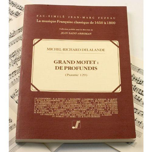 ANNE FUZEAU PRODUCTIONS DELALANDE M.R. - DE PROFUNDIS CLAMAVI - PSAUME 129 - GRAND MOTET POUR CHOEURS, SOLI ET ORCHESTRE