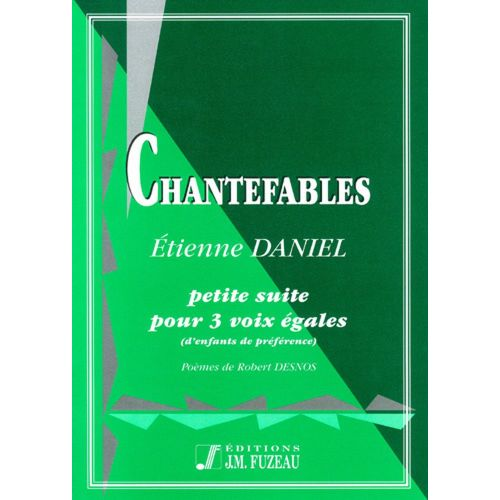 ANNE FUZEAU PRODUCTIONS DANIEL ETIENNE - CHANTEFABLES - CHANT
