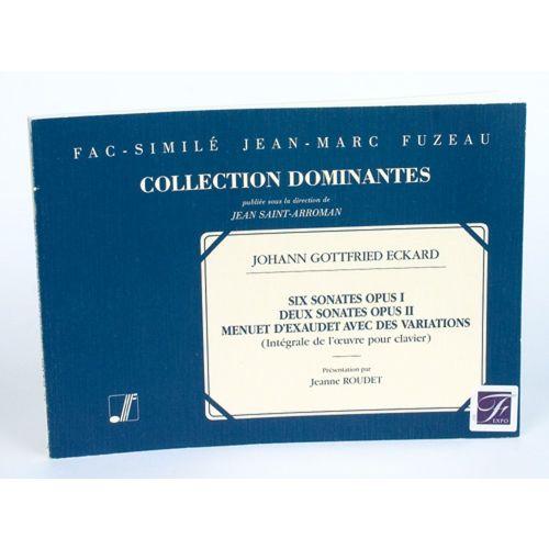 ANNE FUZEAU PRODUCTIONS ECKARD J.G. - SIX SONATES OP.1, DEUX SONATES OP.2, MENUET D'EXAUDET AVEC VARIATIONS - PIANO
