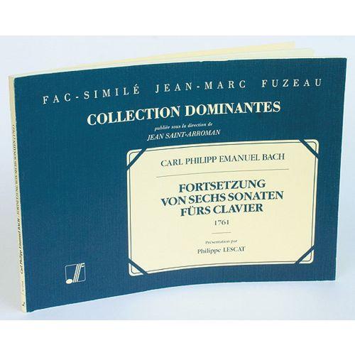 ANNE FUZEAU PRODUCTIONS BACH C.P.E. - FORTSETZUNG VON SECHS SONATEN FURS CLAVIER, 1761 - FAC-SIMILE FUZEAU