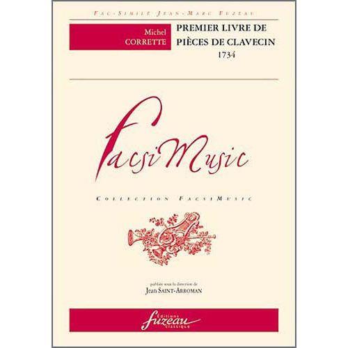 ANNE FUZEAU PRODUCTIONS CORRETTE M. - PREMIER LIVRE DE PIECES DE CLAVECIN, 1734 - FAC-SIMILE FUZEAU