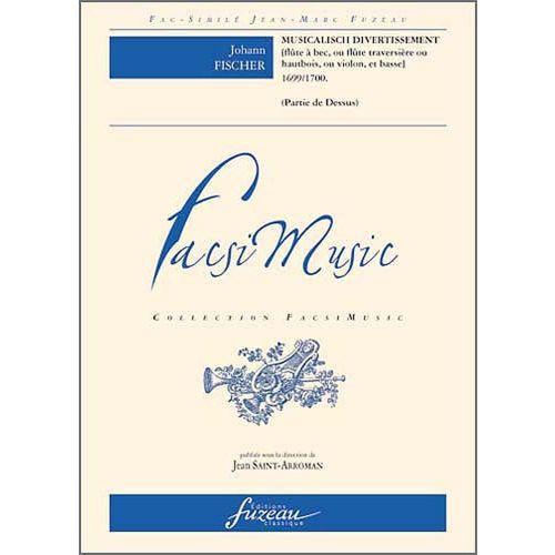 ANNE FUZEAU PRODUCTIONS FISCHER J. - MUSICALISH DIVERTISSEMENT - FLUTE A BEC, BC- FAC-SIMILE FUZEAU