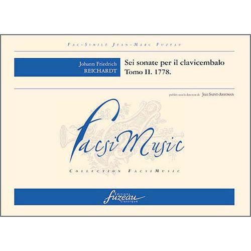 ANNE FUZEAU PRODUCTIONS REICHARDT J.F. - SEI SONATE PER IL CLAVICEMBALO, TOMO II, 1778 - FAC-SIMILE FUZEAU
