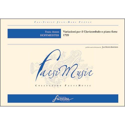 ANNE FUZEAU PRODUCTIONS HOFFMEISTER F.A. - VARIAZIONI PER IL CLAVICEMBALO O PIANO FORTE, 1799 - FAC-SIMILE FUZEAU