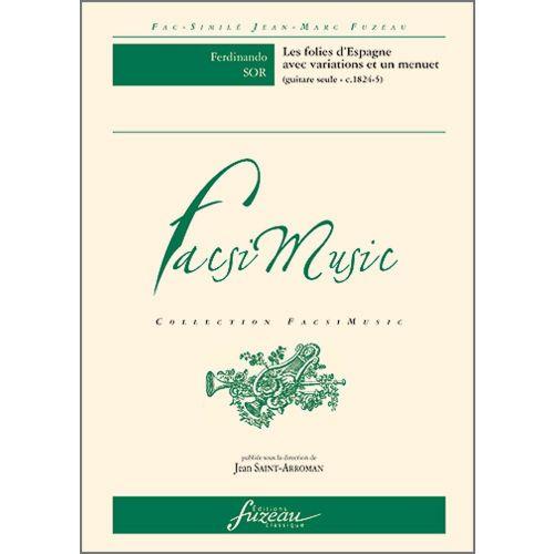 ANNE FUZEAU PRODUCTIONS SOR F. - LES FOLIE D'ESPAGNE AVEC VARIATIONS ET UN MENUET - GUITARE - FAC-SIMILE FUZEAU