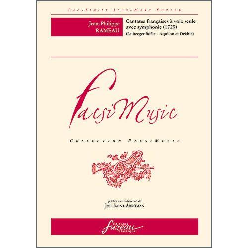 ANNE FUZEAU PRODUCTIONS RAMEAU J.P. - CANTATES FRANCAISES A VOIX SEULE AVEC SYMPHONIE, 1729 - FAC-SIMILE FUZEAU