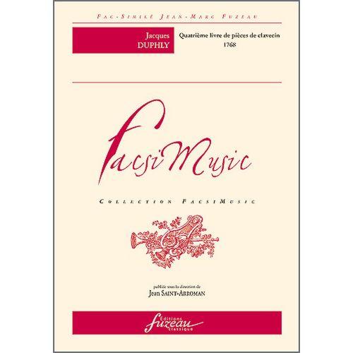ANNE FUZEAU PRODUCTIONS DUPHLY J. - QUATRIEME LIVRE DE PIECES DE CLAVECIN, PARIS 1768 - FAC-SIMILE FUZEAU