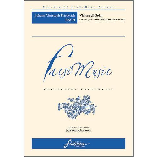 ANNE FUZEAU PRODUCTIONS BACH J.C.F. VIOLONCELL-SOLO, SONATE POUR VIOLONCELLE ET BASSE CONTINUE - FAC-SIMILE FUZEAU