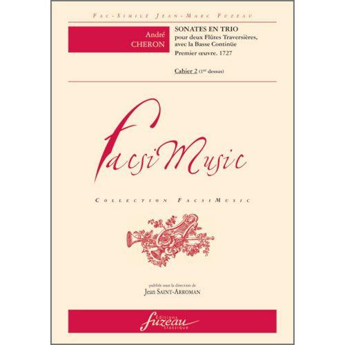 ANNE FUZEAU PRODUCTIONS CHERON A. - SONATES EN TRIO - PREMIER OEUVRE 1727 - 2 FLUTES, BC - FAC-SIMILE FUZEAU
