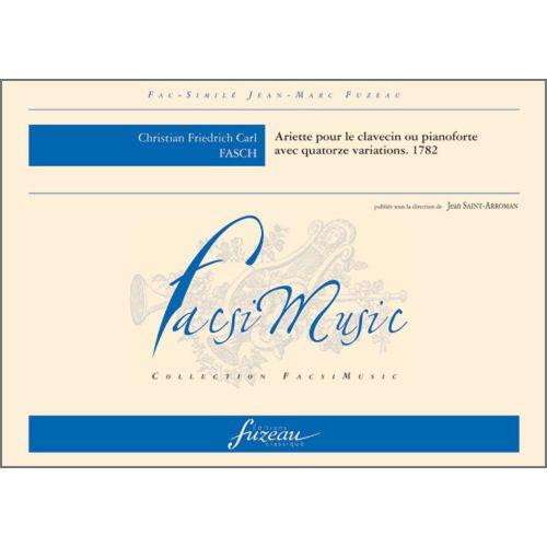 ANNE FUZEAU PRODUCTIONS FASCH C.F.C. - ARIETTE POUR LE CLAVECIN OU PIANOFORTE AVEC 14 VARIATIONS, 1782 - FAC-SIMILE FUZEAU
