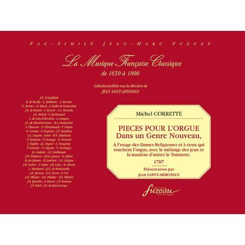 ANNE FUZEAU PRODUCTIONS CORRETTE M. - PIECES POUR L'ORGUE DANS UN GENRE NOUVEAU - FAC-SIMILE FUZEAU
