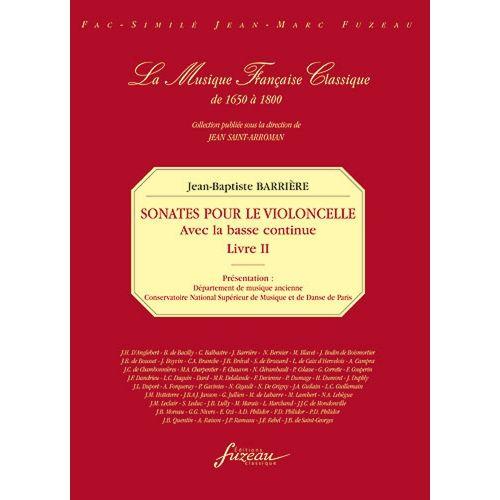 ANNE FUZEAU PRODUCTIONS BARRIERE J.B. - SONATES POUR LE VIOLONCELLE AVEC LA BASSE CONTINUE LIVRE II - FAC-SIMILE FUZEAU