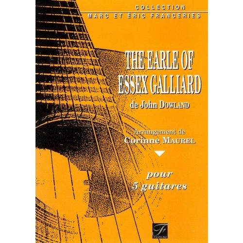 ANNE FUZEAU PRODUCTIONS DOWLAND JOHN - THE EARLE OF ESSEX GALLIARD - 5 GUITARES