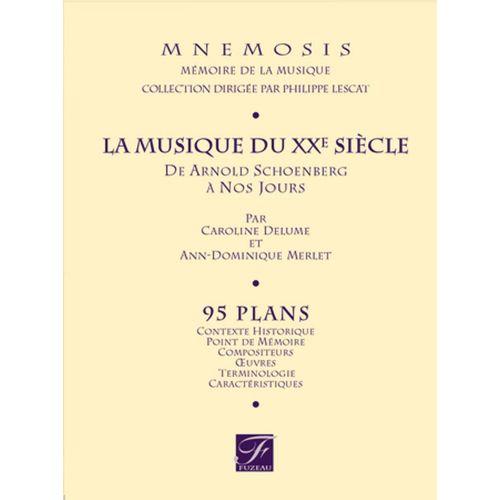 ANNE FUZEAU PRODUCTIONS DELUME C./MERLET A.D. - MNEMOSIS - LA MUSIQUE DU XXE SIECLE, DE ARNOLD SCHOENBERG A NOS JOURS