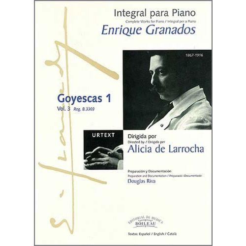 BOILEAU GRANADOS E. - INTEGRALE DE L'OEUVRE POUR PIANO : GOYESCAS 1
