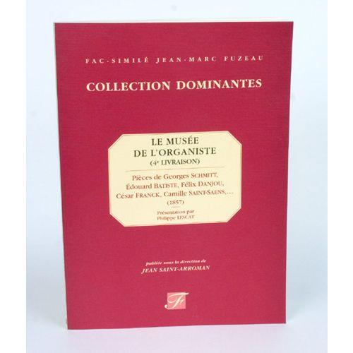 ANNE FUZEAU PRODUCTIONS SCHMITT G. - LE MUSEE DE L'ORGANISTE (4E LIVRAISON) - FAC-SIMILE FUZEAU