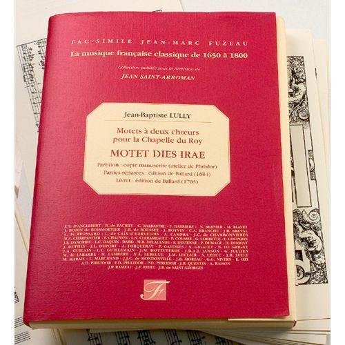 ANNE FUZEAU PRODUCTIONS LULLY J.B. - MOTETS A DEUX CHOEURS POUR LA CHAPELLE DU ROY, DIES IRAE - FAC-SIMILE FUZEAU