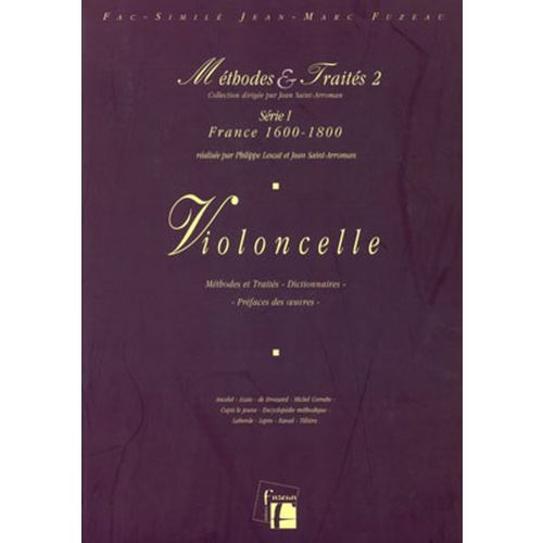 ANNE FUZEAU PRODUCTIONS LESCAT/SAINT-ARROMAN - METHODES ET TRAITES VIOLONCELLE 2 SERIE 1, FRANCE 1600-1800 - FAC-SIMILE
