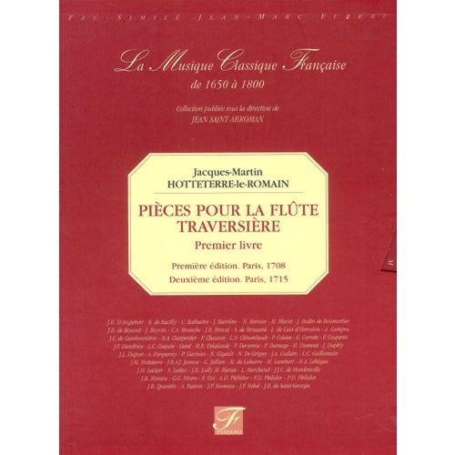 ANNE FUZEAU PRODUCTIONS HOTTETERRE J.M. - PIECES POUR LA FLUTE TRAVERSIERE, PREMIER LIVRE (1708-1715) - FAC-SIMILE FUZEAU