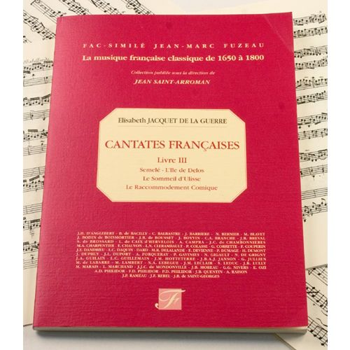 ANNE FUZEAU PRODUCTIONS JACQUET DE LA GUERRE E. - CANTATES FRANCAISES, LIVRE III - FAC-SIMILE FUZEAU