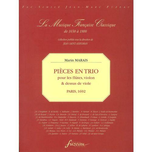 ANNE FUZEAU PRODUCTIONS MARAIS M. - PIECES EN TRIO POUR FLUTE/VIOLON/DESSUS DE VIOLE - FAC-SIMILE FUZEAU