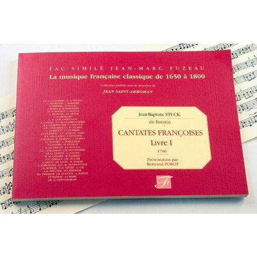 ANNE FUZEAU PRODUCTIONS STUCK J.B. - CANTATES FRANCOISES A VOIX SEULE AVEC SYMPHONIES, LIVRE I - FAC-SIMILE FUZEAU
