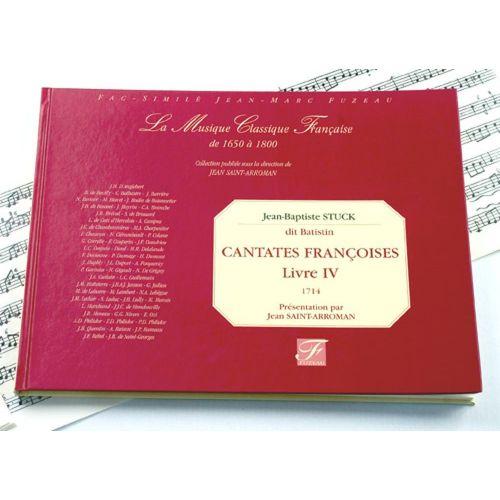 ANNE FUZEAU PRODUCTIONS STUCK J.B. - CANTATES FRANCOISES ET ITALIENNES, LIVRE IV - FAC-SIMILE FUZEAU