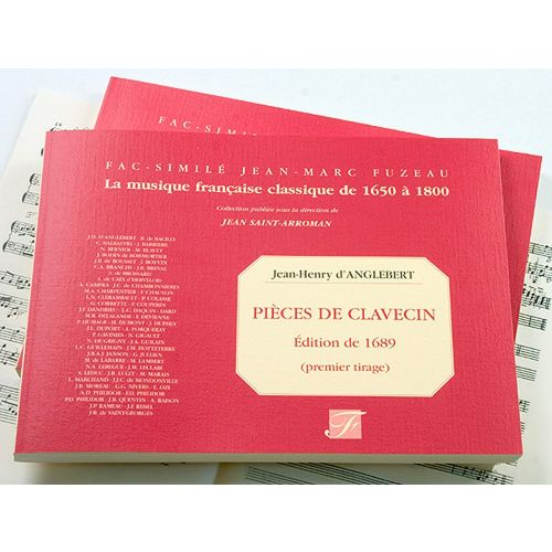 ANNE FUZEAU PRODUCTIONS ANGLEBERT J.H. D' - PIECES DE CLAVECIN, EDITION ORIGINALE 1689 - FAC-SIMILE FUZEAU