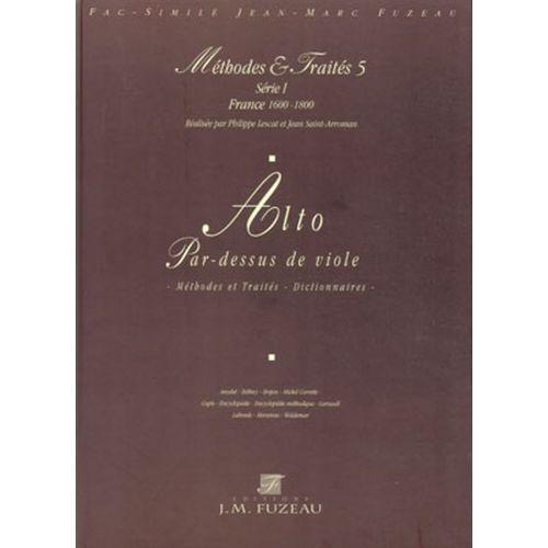ANNE FUZEAU PRODUCTIONS LESCAT P./SAINT-ARROMAN J. - METHODES ET TRAITES ALTO & PAR-DESSUS DE VIOLE, SERIE I FRANCE 1600-180