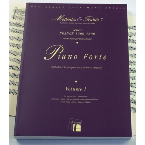 ANNE FUZEAU PRODUCTIONS ROUDET J. - METHODES ET TRAITES PIANO FORTE VOL.1 SERIE 1, FRANCE 1600-1800 - FAC-SIMILE FUZEAU