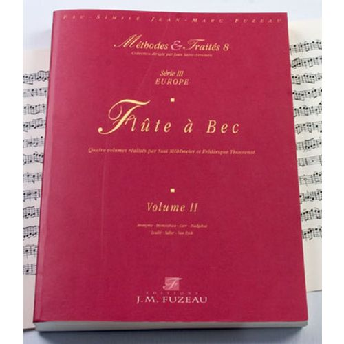 ANNE FUZEAU PRODUCTIONS MOHLMEIER S./THOUVENOT F. - METHODES ET TRAITES FLUTE A BEC VOL.2, SERIE III EUROPE - FAC-SIMILE