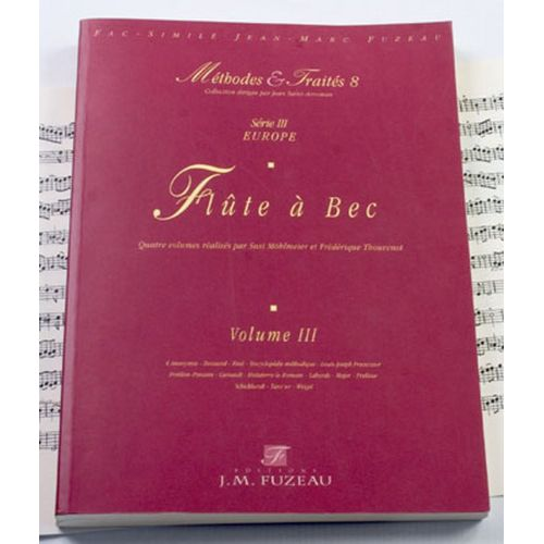 ANNE FUZEAU PRODUCTIONS MOHLMEIER S./THOUVENOT F. - METHODES ET TRAITES FLUTE A BEC VOL.3, SERIE III EUROPE - FAC-SIMILE