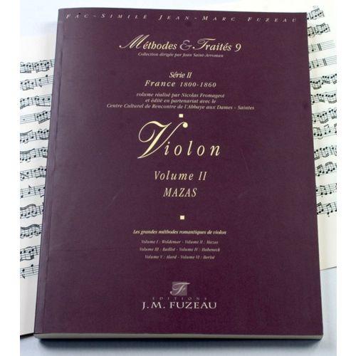 ANNE FUZEAU PRODUCTIONS FROMAGEOT N. - METHODES ET TRAITES VIOLON MAZAS VOL.2, SERIE II FRANCE 1800-1860 - FAC-SIMILE FUZEAU