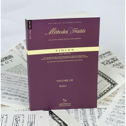 ANNE FUZEAU PRODUCTIONS BAILLOT - METHODES ET TRAITES VOL. 3 - FRANCE 1800-1860 - VIOLON - FAC-SIMILE FUZEAU