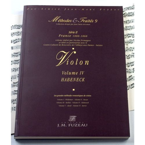 ANNE FUZEAU PRODUCTIONS FROMAGEOT N. - METHODES ET TRAITES VIOLON HABENECK VOL.4, SERIE II FRANCE 1800-1860 - FAC-SIMILE