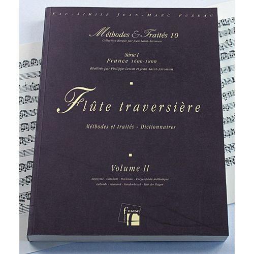 ANNE FUZEAU PRODUCTIONS LESCAT P./SAINT-ARROMAN J. - METHODES ET TRAITES FLUTE TRAVERSIERE VOL.2, SERIE I FRANCE 1600-1800