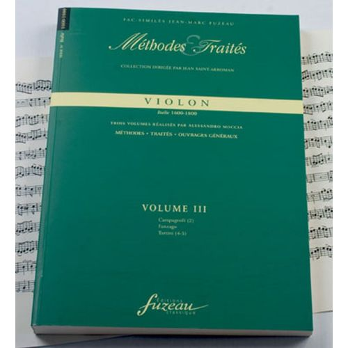 ANNE FUZEAU PRODUCTIONS MOCCIA A. - METHODES ET TRAITES VIOLON VOL.3 SERIE IV, ITALIE 1600-1800 - FAC-SIMILE FUZEAU