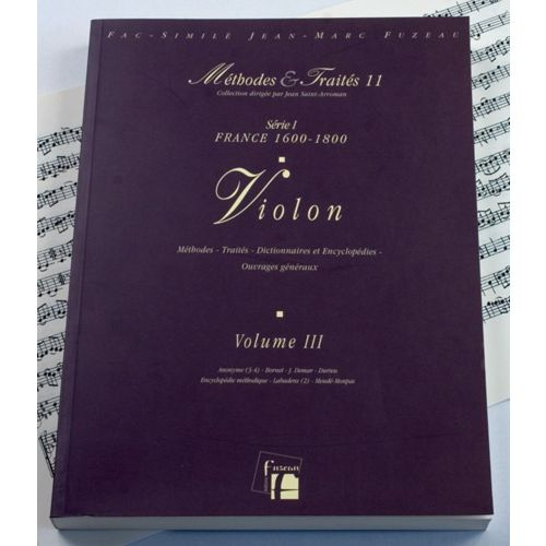 ANNE FUZEAU PRODUCTIONS LESCAT/SAINT-ARROMAN - METHODES ET TRAITES VIOLON VOL.3 SERIE I, FRANCE 1600-1800 - FAC-SIMILE