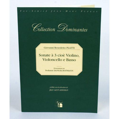 ANNE FUZEAU PRODUCTIONS PLATTI G.B. - SONATE A 3 CIOE VIOLINO, VIOLONCELLO E BASSO, C 1724/9. - FAC-SIMILE FUZEAU