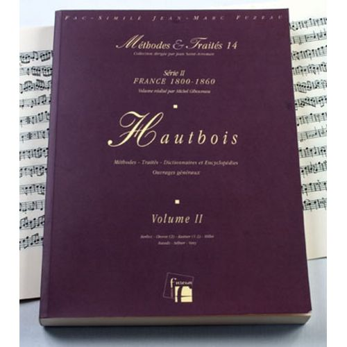 ANNE FUZEAU PRODUCTIONS GIBOUREAU M. - METHODES ET TRAITES HAUTBOIS VOL.2 SERIE II, FRANCE 1800-1860 - FAC-SIMILE FUZEAU