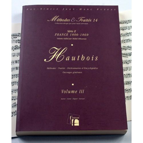 ANNE FUZEAU PRODUCTIONS GIBOUREAU M. - METHODES ET TRAITES HAUTBOIS VOL.3, SERIE II FRANCE 1800-1860 - FAC-SIMILE FUZEAU