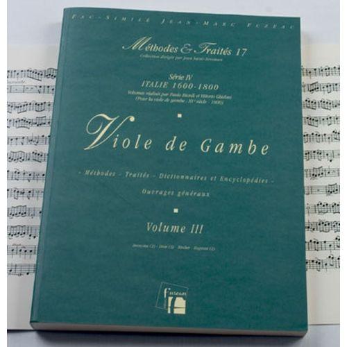 ANNE FUZEAU PRODUCTIONS BIORDI P./GHIELMI V. - METHODES ET TRAITES VIOLE DE GAMBE VOL.3 SERIE IV, ITALIE 1600-1800