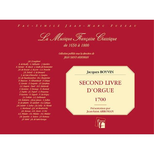 ANNE FUZEAU PRODUCTIONS BOYVIN J. - SECOND LIVRE D'ORGUE - FAC-SIMILE FUZEAU